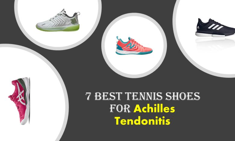 Best Tennis Shoes For Achilles Tendonitis